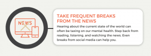 Take frequent breaks from the news